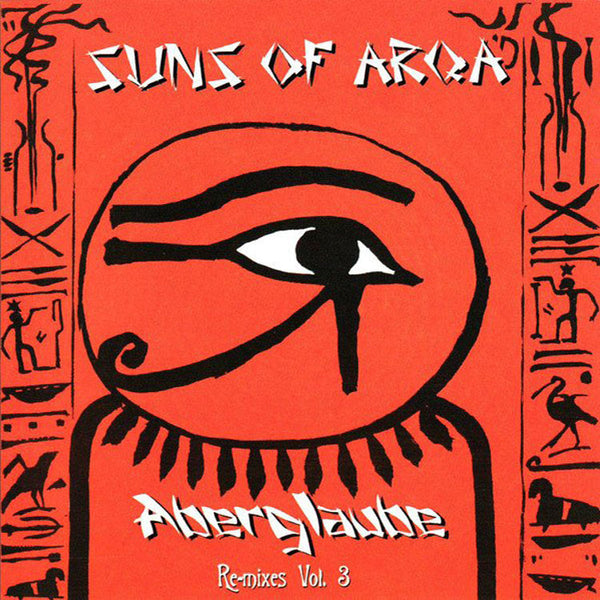 SUNS OF ARQA - Aberglaube (Remixes Volume 3) . CD