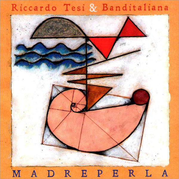 RICCARDO TESI & BANDITALIANA - Madreperla . CD