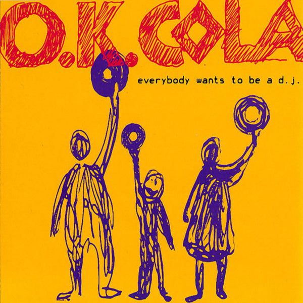 O.K. COLA - Everybody Wants To Be A DJ . CD/EP