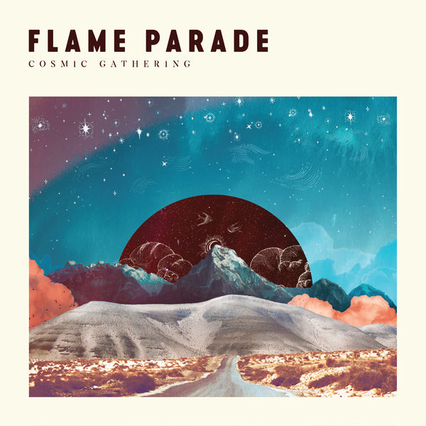 FLAME PARADE - Cosmic Gathering . CD