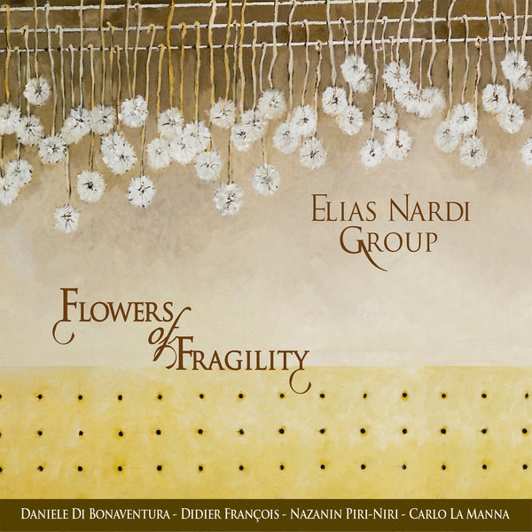 ELIAS NARDI GROUP - Flowers of Fragility