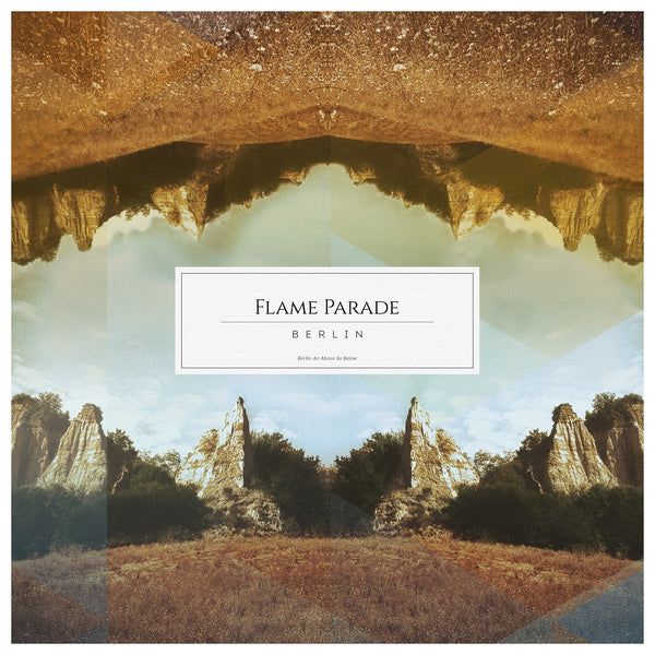 FLAME PARADE - Berlin / As Above, So Below