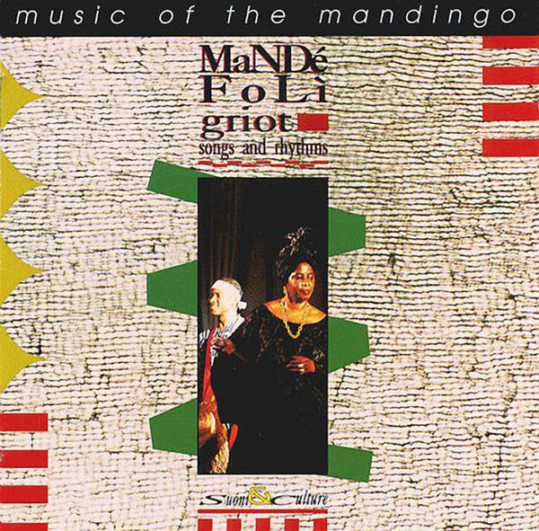 MANDÉ FOLÌ - Griot. Songs And Rhythms