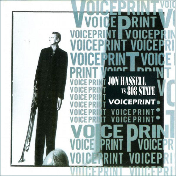 JON HASSELL vs 808 STATE . Voiceprint
