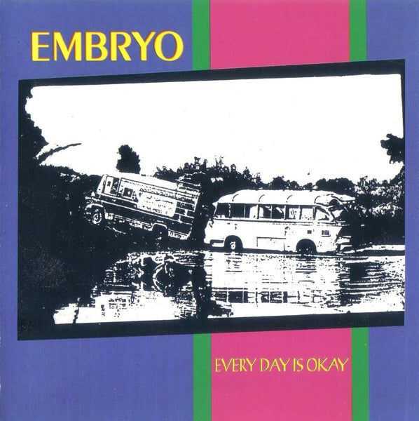 EMBRYO - Every Day Is Okay
