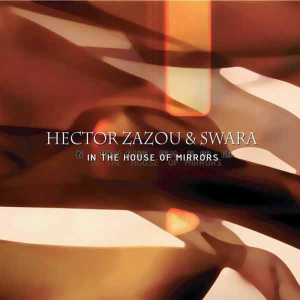 HECTOR ZAZOU - In The House Of Mirrors . CD