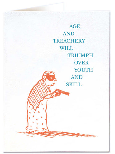 Age and Treachery Birthday Card