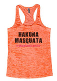 "Womens Funny Burnout Workout Tank Top ""Hakuna Masquata It Means Nice Booty"""