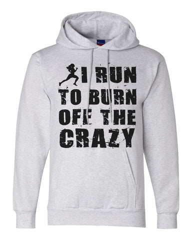 "Unisex Champion Eco Hoodie Sweatshirt ""I Run To Burn Off The Crazy"" RB Clothing Co"