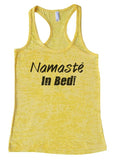 "Womens Tank Top ""Namaste In Bed!"" 1034 Womens Funny Burnout Style Workout Tank Top, Yoga Tank Top, Funny Namaste In Bed! Top"