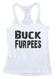 "Womens Tank Top ""Buck Furpees"" 1045 Womens Funny Burnout Style Workout Tank Top, Yoga Tank Top, Funny Buck Furpees Top"