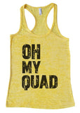 "Womens Tank Top ""Oh My Quad"" 1048 Womens Funny Burnout Style Workout Tank Top, Yoga Tank Top, Funny Oh My Quad  Top"