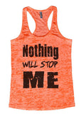 "Womens Tank Top ""Nothing Will Stop ME"" 1052 Womens Funny Burnout Style Workout Tank Top, Yoga Tank Top, Funny Nothing Will Stop ME Top"