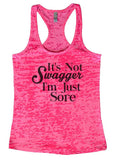 "Womens Tank Top ""It's Not Swagger I'm Just Sore"" 1062 Womens Funny Burnout Style Workout Tank Top, Yoga Tank Top, Funny It's Not Swagger I'm Just Sore Top"
