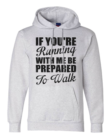 "Unisex Champion Hoodie ""If Your Running With Me Be Prepared To Walk""  RB Clothing Co"