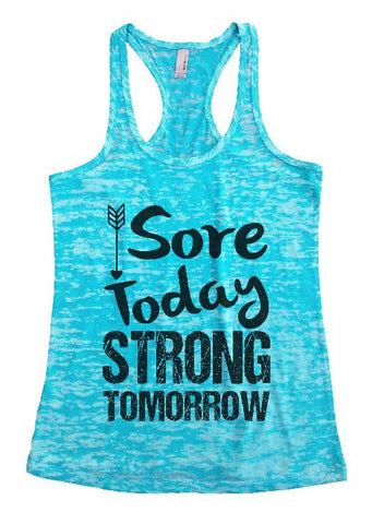 "Womens Tank Top ""Sore Today STRONG Tomorrow"" 1083 Womens Funny Burnout Style Workout Tank Top, Yoga Tank Top, Funny Sore Today STRONG Tomorrow Top"