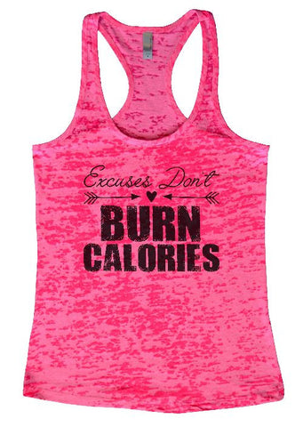 "Womens Tank Top ""Excuses Don't Burn Calories"" 1089 Womens Funny Burnout Style Workout Tank Top, Yoga Tank Top, Funny Excuses Don't Burn Calories Top"