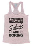 "Womens Burnout Tank Top ""I Workout Because Salads Are Boring"" RB Clothing"