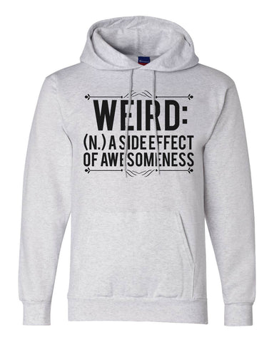 "Unisex Champion Double Dry Eco Hoodie ""Weird A Side Effect Of Awesome""  RB Clothing Co"