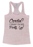 "Womens Tank Top ""Cardio I Thought You Said Party Yo"" 1100 Womens Funny Burnout Style Workout Tank Top, Yoga Tank Top, Funny Cardio I Thought You Said Party Yo Top"