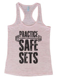 "Womens Tank Top ""Practice Safe Sets"" 1103 Womens Funny Burnout Style Workout Tank Top, Yoga Tank Top, Funny Practice Safe Sets Top"