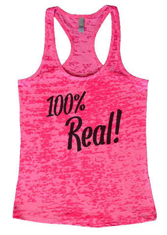 "Womens Tank Top ""100 Percent Real"" Womens Funny Burnout Style Workout Tank Top, Yoga Tank Top"