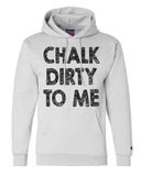 "Unisex Champion Hoodie ""Chalk Dirty To Me"" RB Clothing Co"
