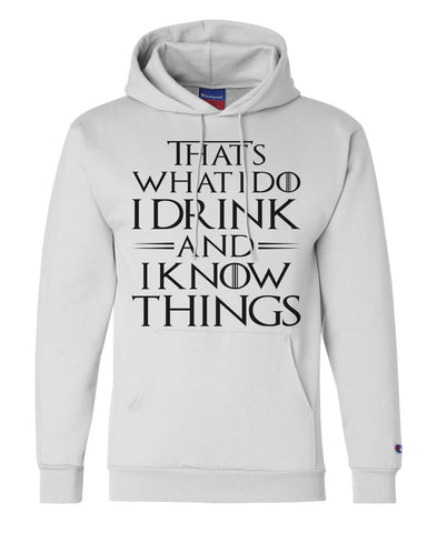 "Unisex Champion Hoodie ""That's What I Do I Drink And I Know Things"" RB Clothing Co"