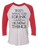 "Unisex Christmas Soft Tri-Blend Baseball T-Shirt ""That's What I Do I Drink And I Know Things"" Rb Clothing Co"