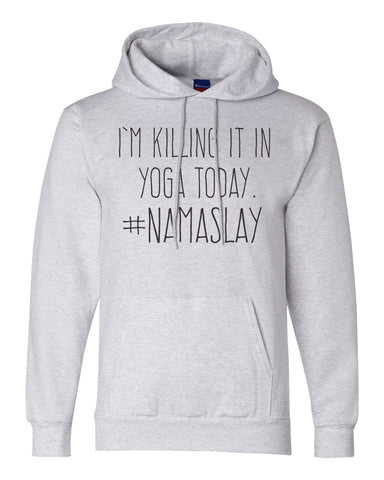 "Unisex Champion Hoodie ""I'm Killing It In Yoga Today. #Namaslay"" RB Clothing Co"