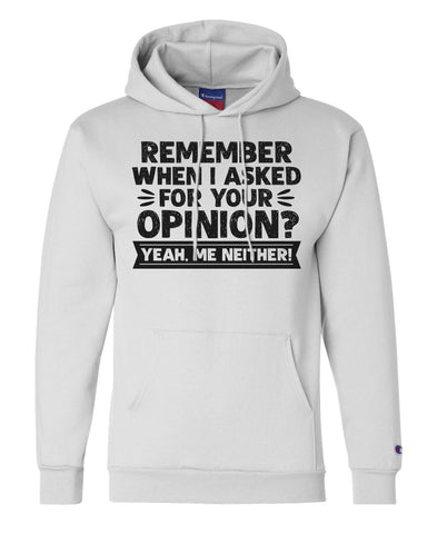 "Unisex Champion Hoodie ""Remember When I Asked For Your Opinion? Yeah, Me Neither!"" RB Clothing Co"