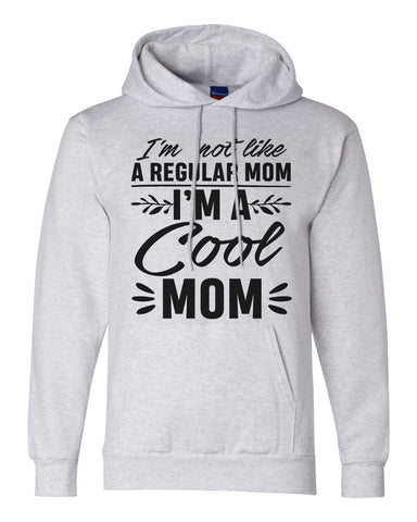 "Unisex Champion Hoodie ""I'm Not Like A Regular Mom I'm A Cool Mom"" RB Clothing Co"