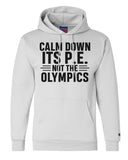 "Unisex Champion Hoodie ""Calm Down Its P.E. Not The Olympics"" RB Clothing Co"