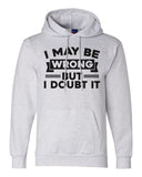 "Unisex Champion Hoodie ""I May Be Wrong But I Doubt It"" RB Clothing Co"
