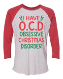 "Unisex Christmas Soft Tri-Blend Baseball T-Shirt ""I Have O.C.D Obsessive Christgmas Disorder"" Rb Clothing Co"