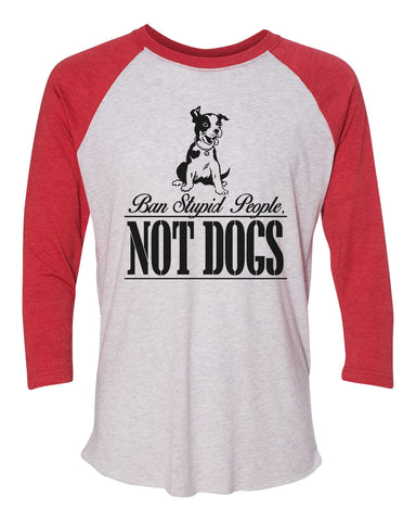 "Unisex Christmas Soft Tri-Blend Baseball T-Shirt ""Ban Stupid People Not Dogs"" Rb Clothing Co"