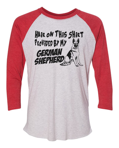 "Unisex Tri-Blend T-Shirt ""Hair On This Shirt Provided By My German Shepherd"""