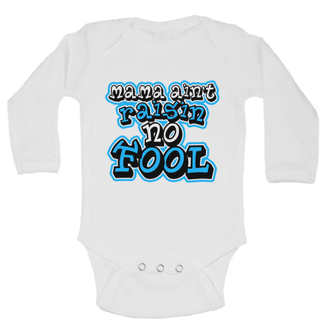 "Cute Baby Bodysuit ""Mama Ain't Raisin No Fool"" RB Clothing Company"