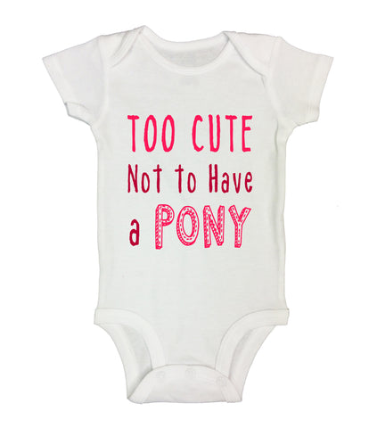 "Cute Animal Themed Baby Bodysuit ""Too Cute Not To Have a Pony"" RB Clothing Co"