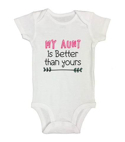 "Cute Auntie Baby Bodysuit ""My Aunt Is Better Than Yours"" RB Clothing Co"