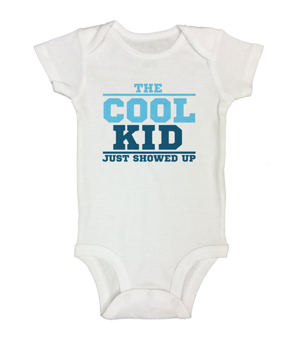 "Cute Baby Bodysuit ""The Cool Kid Just Showed Up"" RB Clothing Co"