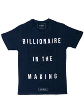T SHIRT BILLIONAIRE IN THE MAKING BLUE