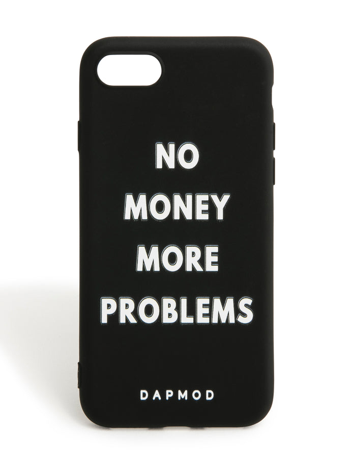 IPHONE CASE NO MONEY MORE PROBLEMS
