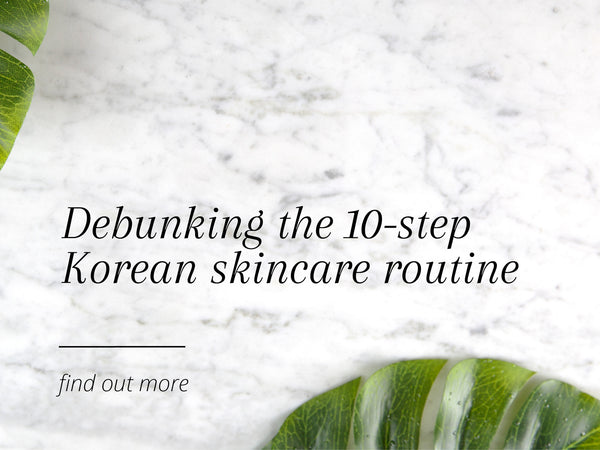 Debunking The 10-Step Korean Skincare Routine