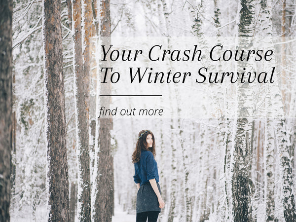 Your Crash Course To Winter Survival