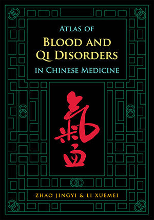 Cover image for Atlas of Blood and Qi Disorders in Chinese Medicine
