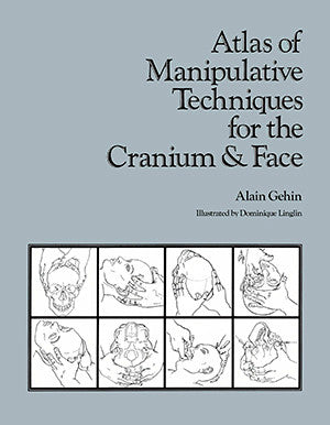 Cover image for Atlas of Manipulative Techniques for the Cranium & Face