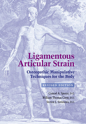Cover image for Ligamentous Articular Strain: Osteopathic Manipulative Techniques for the Body: Revised Edition