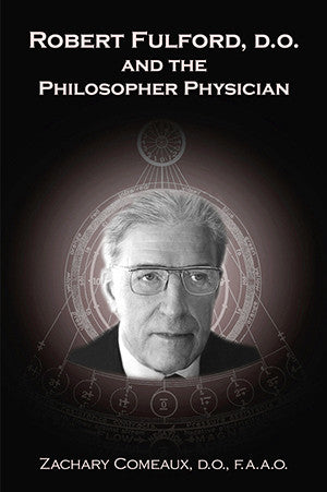 Cover image for Robert Fulford, D.O. and the Philosopher Physician