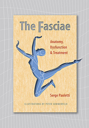 Cover image for The Fasciae: Anatomy, Dysfunction and Treatment